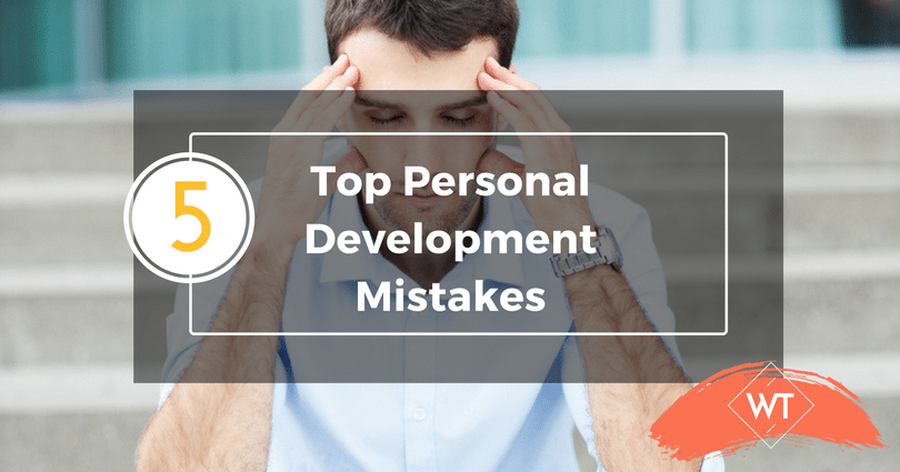 Top 5 Personal Development Mistakes