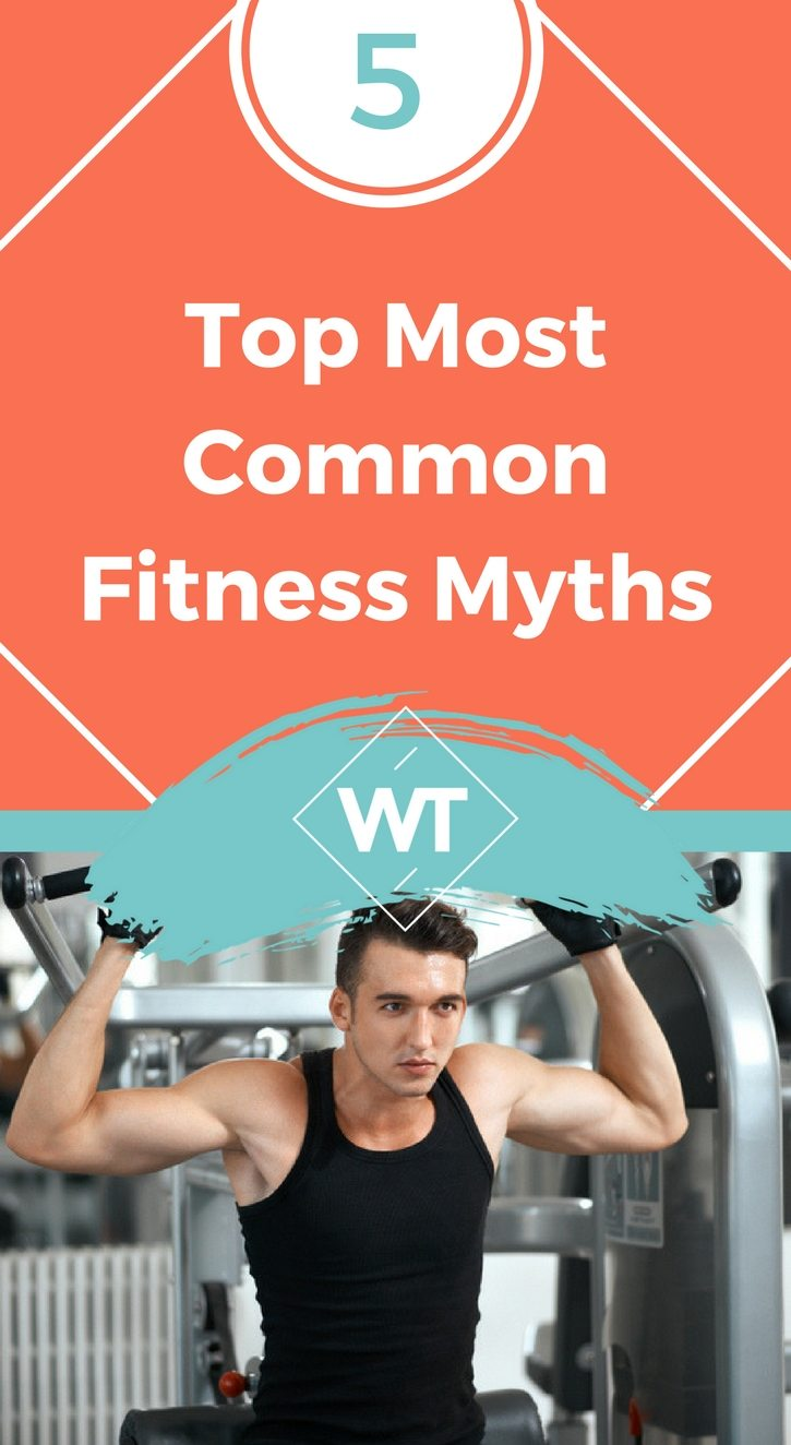 Top 5 Most Common Fitness Myths