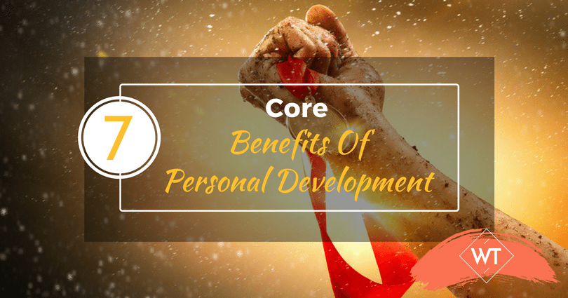 The 7 Core Benefits of Personal Development