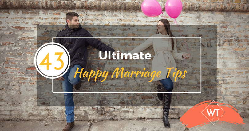 The 43 Ultimate Happy Marriage Tips