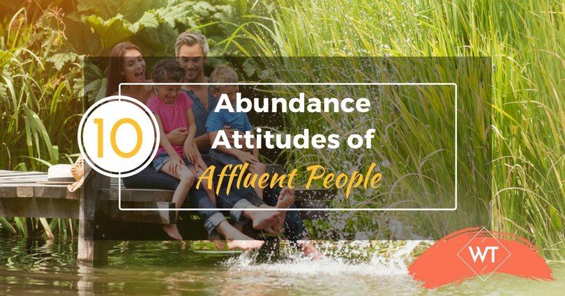 10 Abundance Attitudes of Affluent People