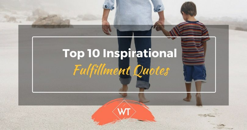 Top 10 Inspirational Fulfillment Quotes