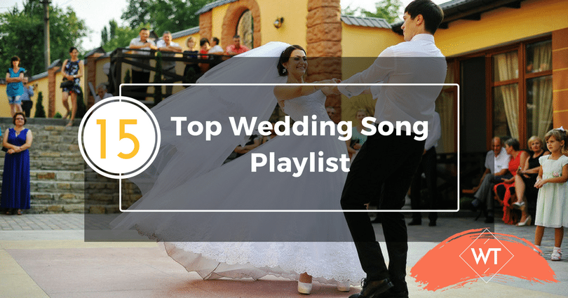 Top 15 Wedding Song Playlist