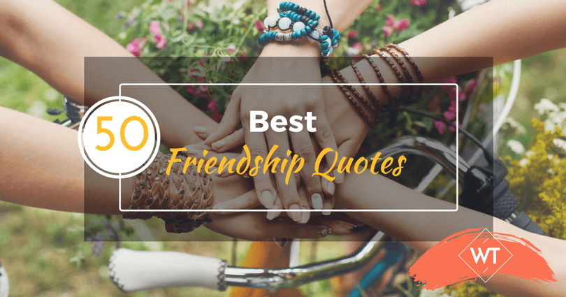 Top 50 Friendship Quotes