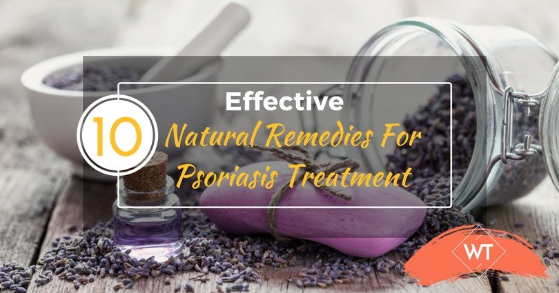 10 Effective Natural Remedies For Psoriasis Treatment