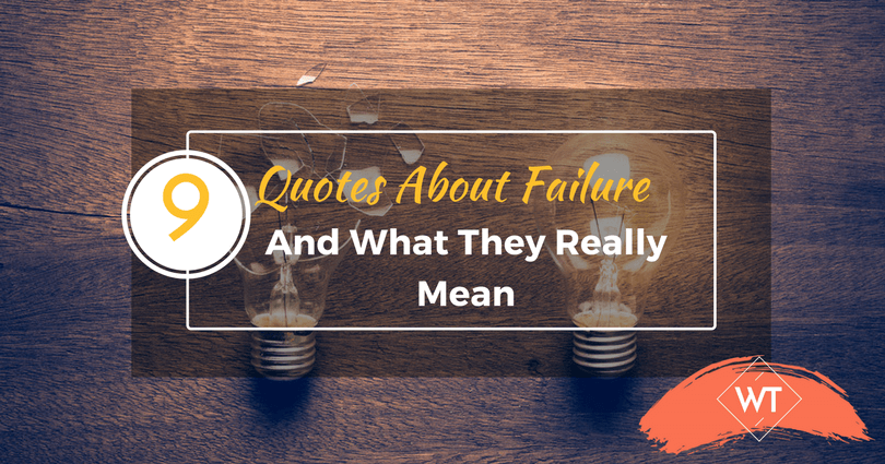 9 Quotes About Failure And What They Really Mean