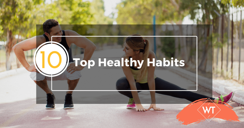 Top 10 Healthy Habits