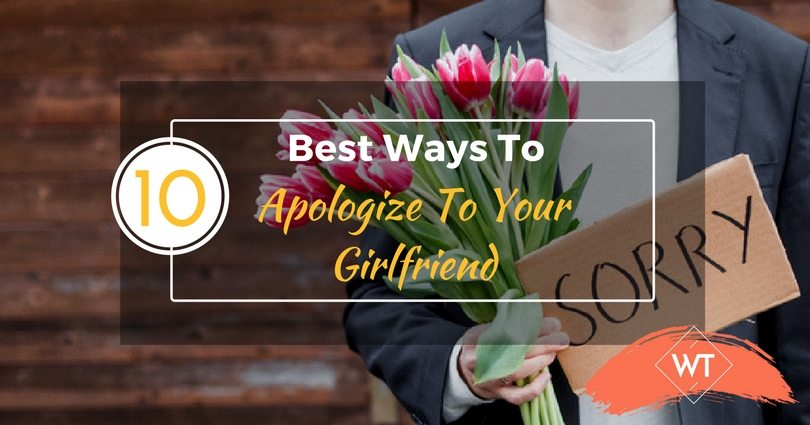 Good ways to say sorry to your girlfriend