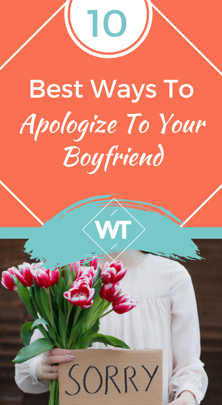 10 Best Ways To Apologize To Your Boyfriend
