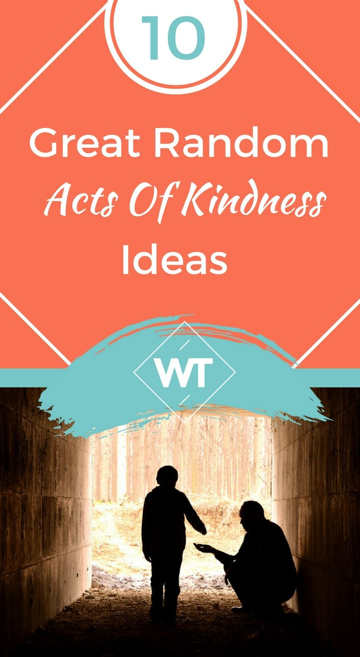 10 Great Random Acts Of Kindness Ideas