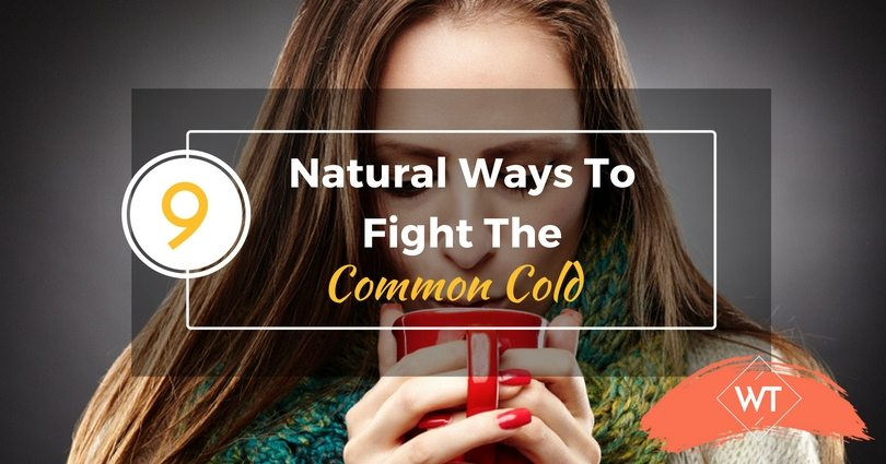9 Natural Ways to Fight the Common Cold