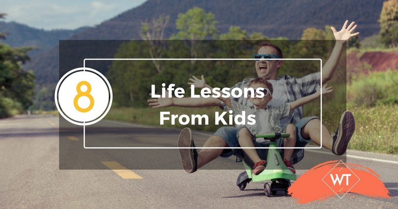 8 Life Lessons From Kids