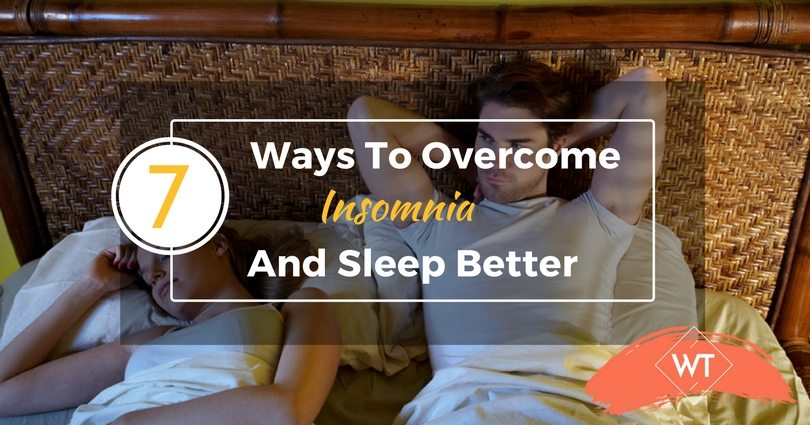 7 Ways to Overcome Insomnia and Sleep Better