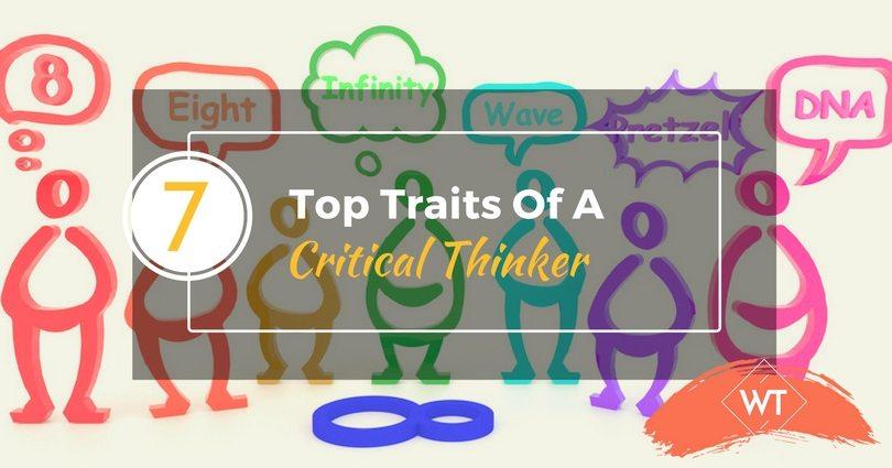 7 Top Traits of a Critical Thinker
