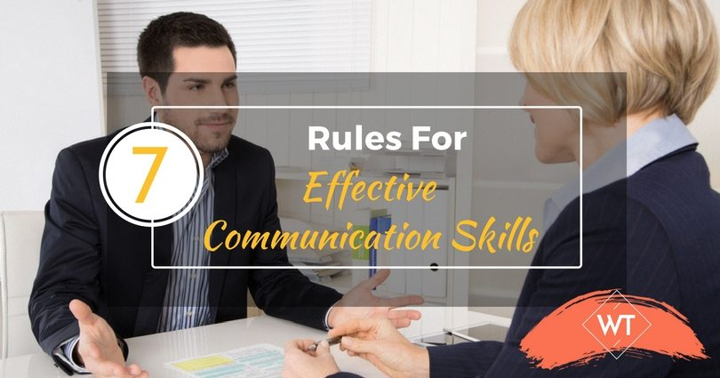 7 Rules For Effective Communication Skills