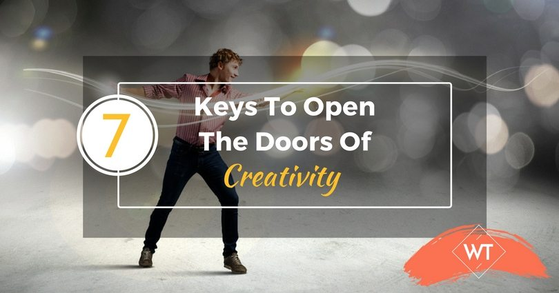 7 Keys To Open The Doors Of Creativity