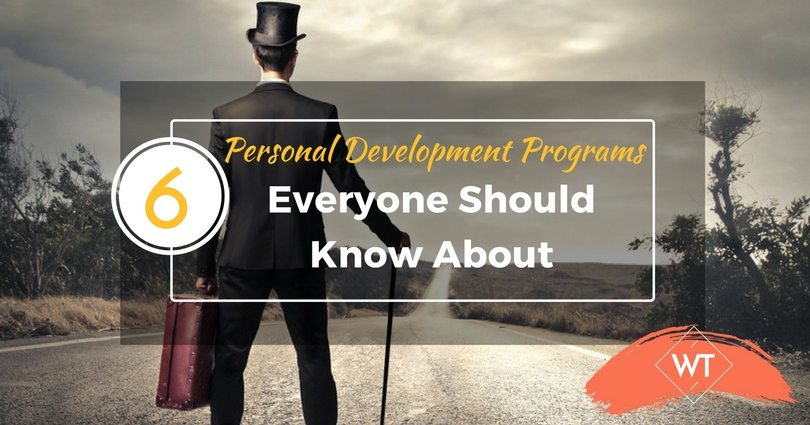 6 Personal Development Programs Everyone Should Know About