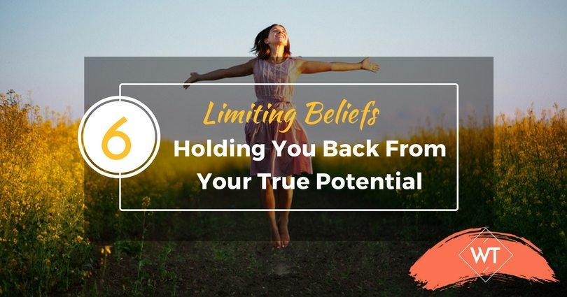6 Limiting Beliefs Holding You Back From Your True Potential