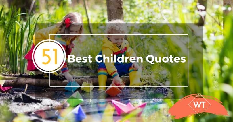 51 Best Children Quotes