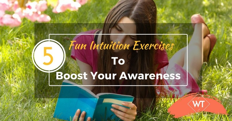 5 Fun Intuition Exercises to Boost Your Awareness