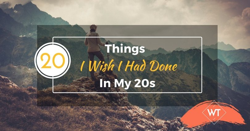 20 Things I Wish I Had Done In My 20s