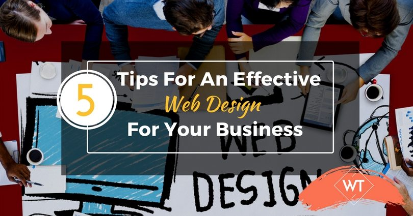 5 Tips For An Effective Web Design For Your Business