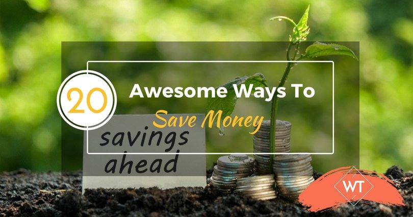 20 Awesome Ways To Save Money