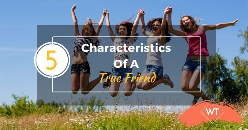 5 Characteristics of a True Friend