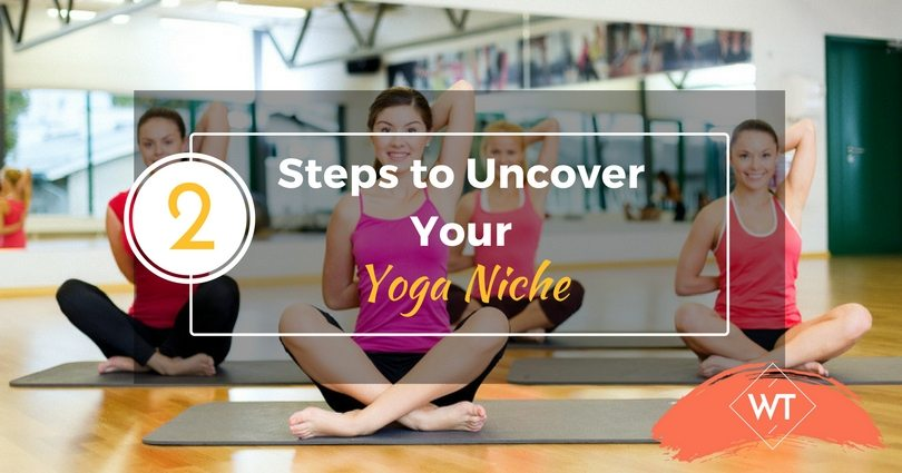 2 Steps to Uncover Your Yoga Niche