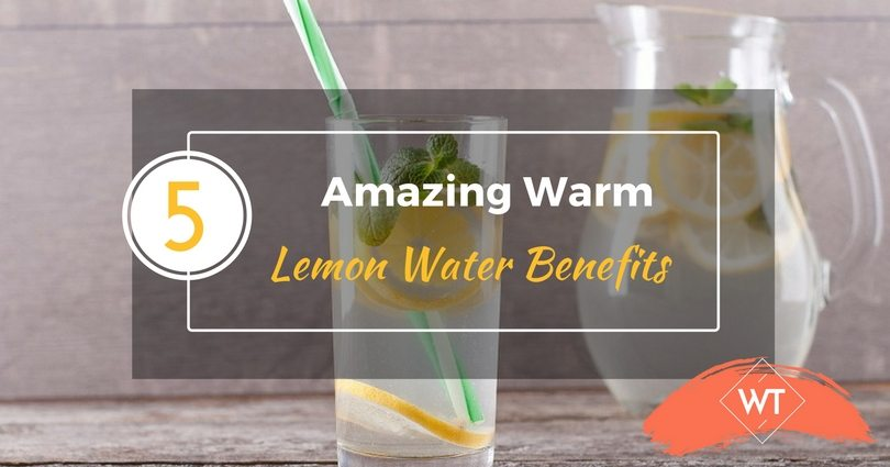 5 Amazing Warm Lemon Water Benefits