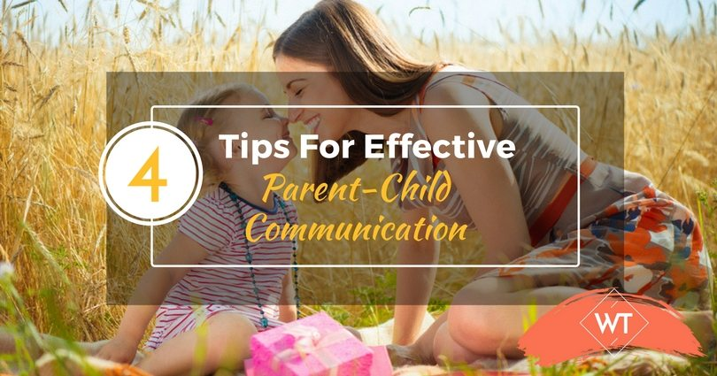 4 Tips for Effective Parent-Child Communication