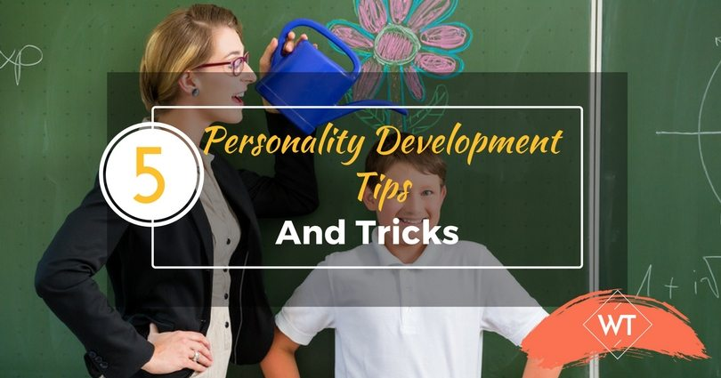 5 Personality Development Tips and Tricks
