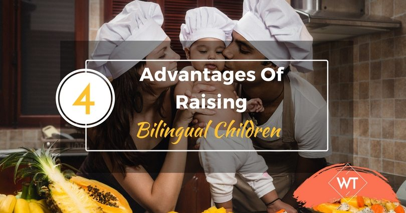 4 Advantages Of Raising Bilingual Children