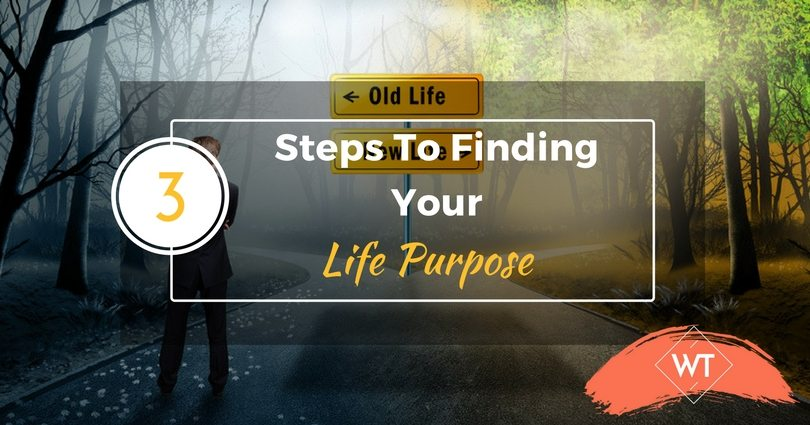 3 Steps to Finding Your Life Purpose