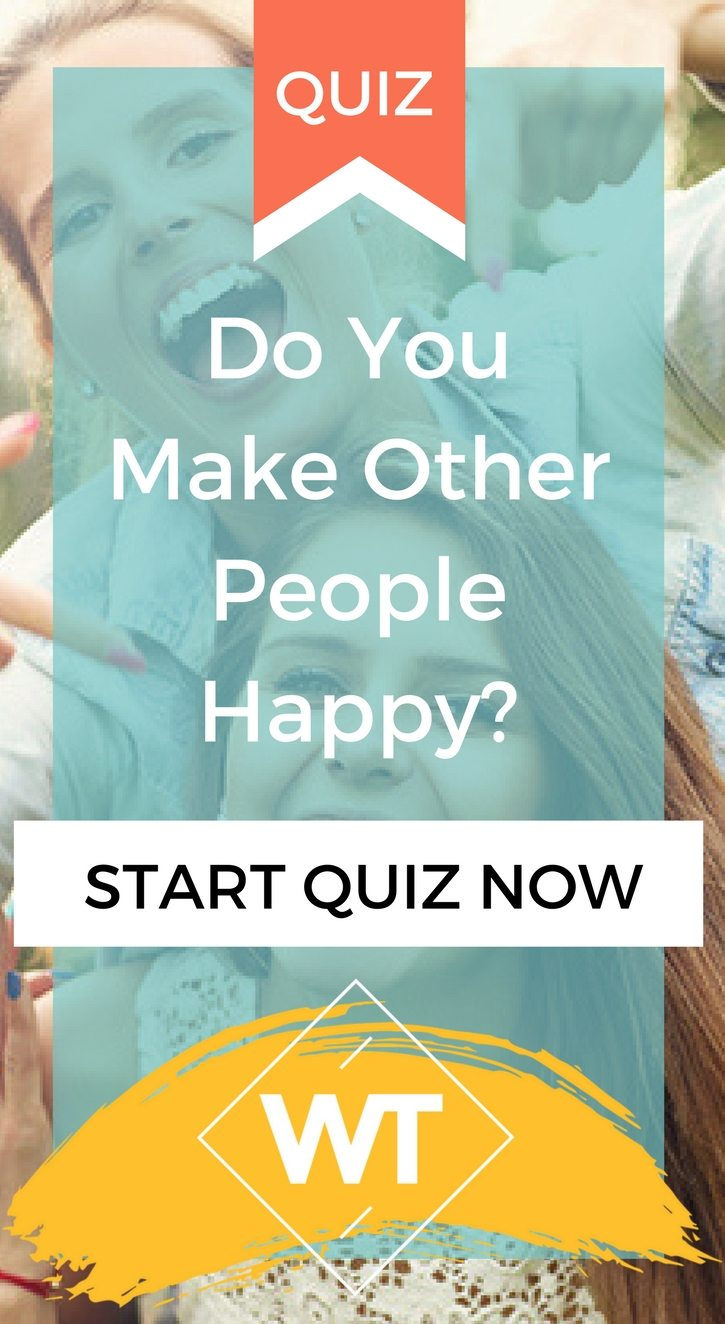 Do You Make Other People Happy?