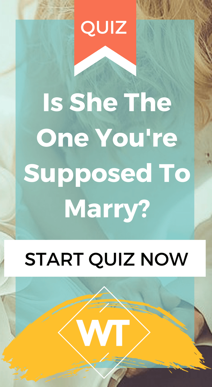 Is She The One You're Supposed To Marry?