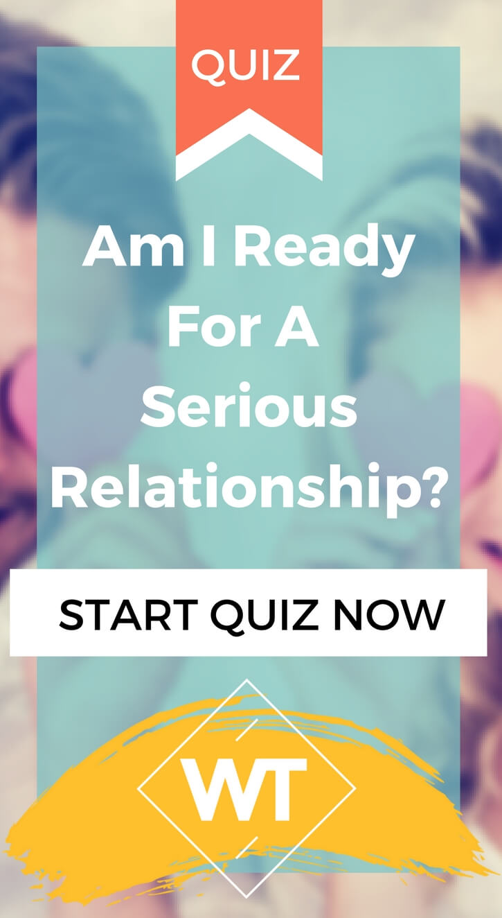 Am I Ready For A Serious Relationship?