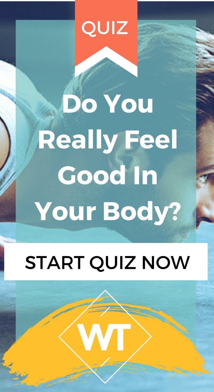 Do You Really Feel Good In Your Body?