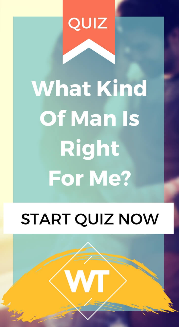 What Kind Of Man Is Right For Me?