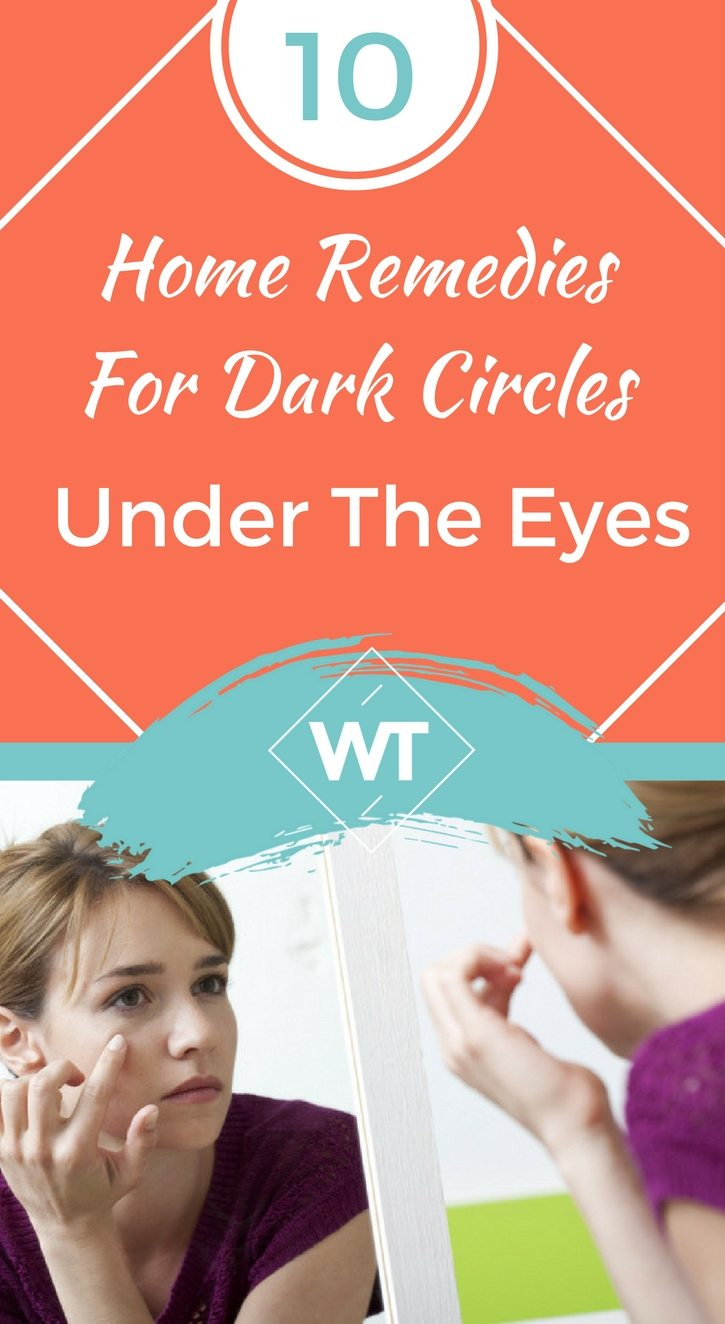10 Home Remedies for Dark Circles under the Eyes