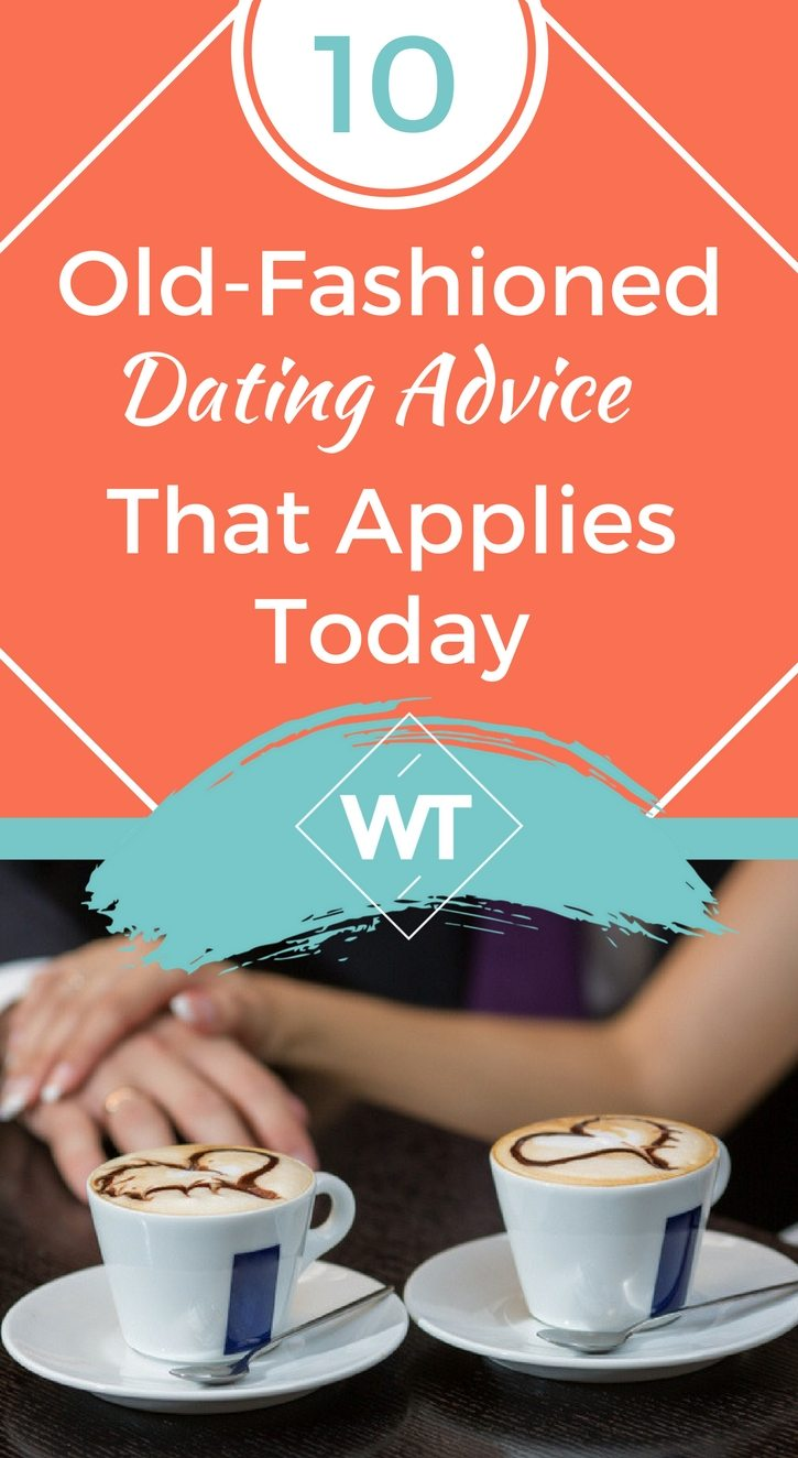 10 Old-Fashioned Dating Advice That Applies Today