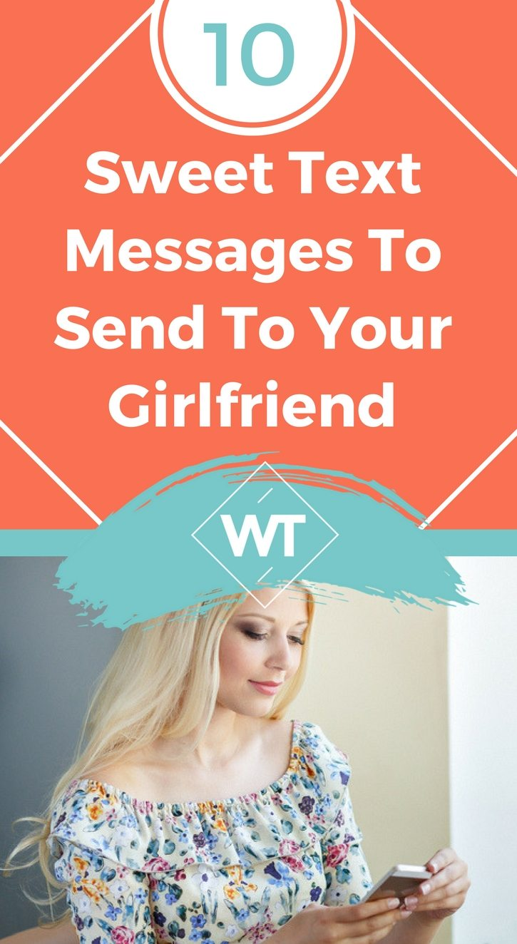 10 Sweet Text Messages to Send to Your Girlfriend