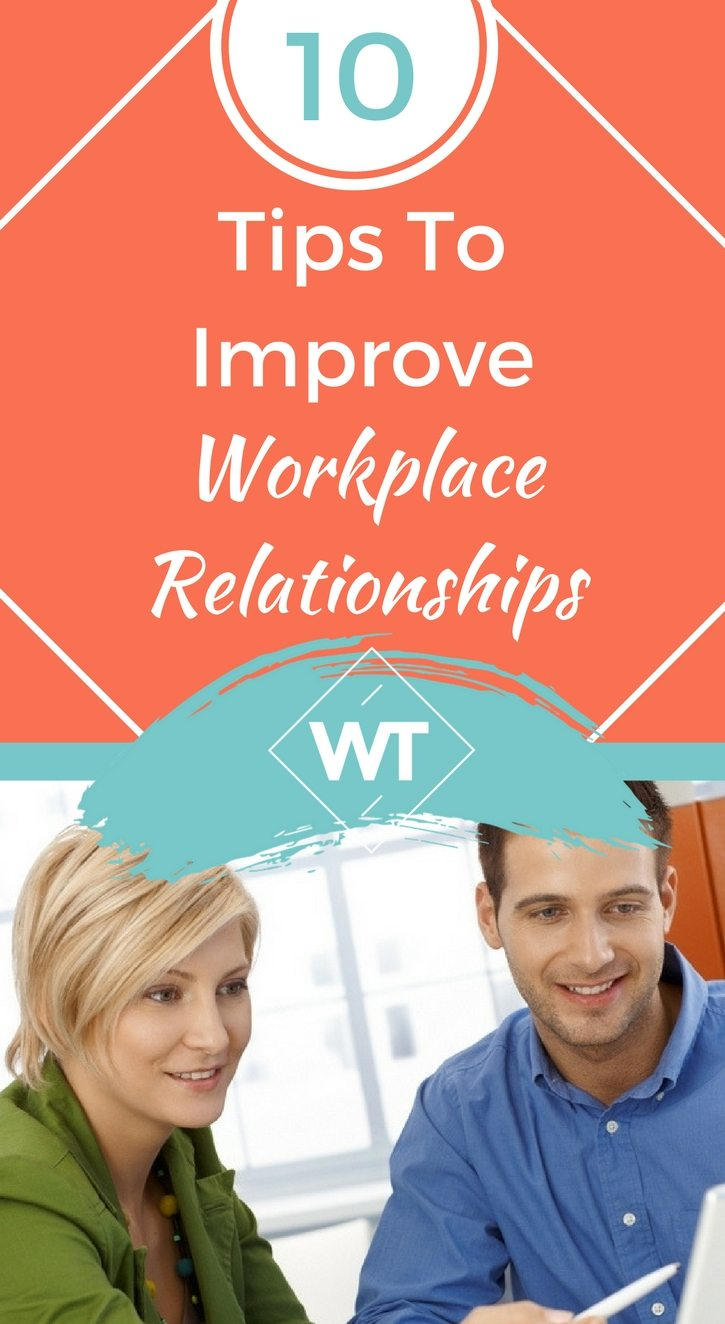 10 Tips to Improve Workplace Relationships