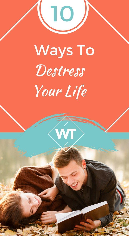 10 Ways To Destress Your Life