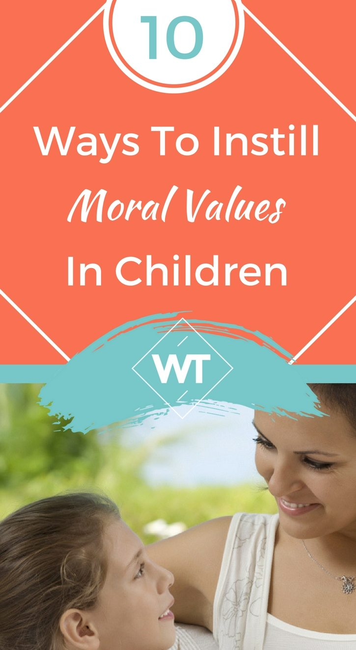 10 Ways To Instill Moral Values In Children