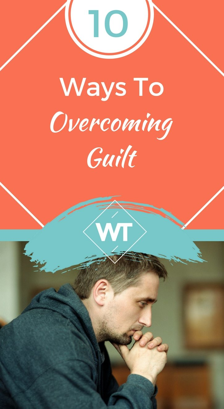10 Ways To Overcoming Guilt