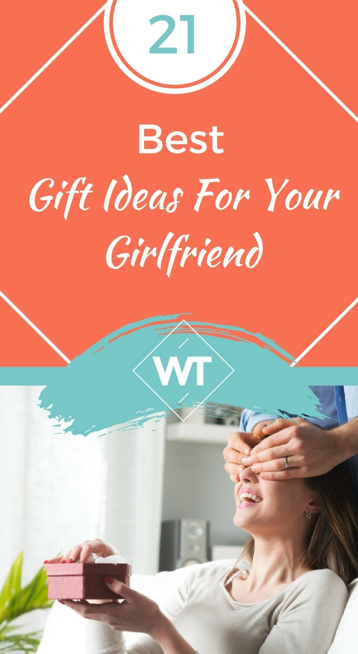 21 Best Gift Ideas For Your Girlfriend