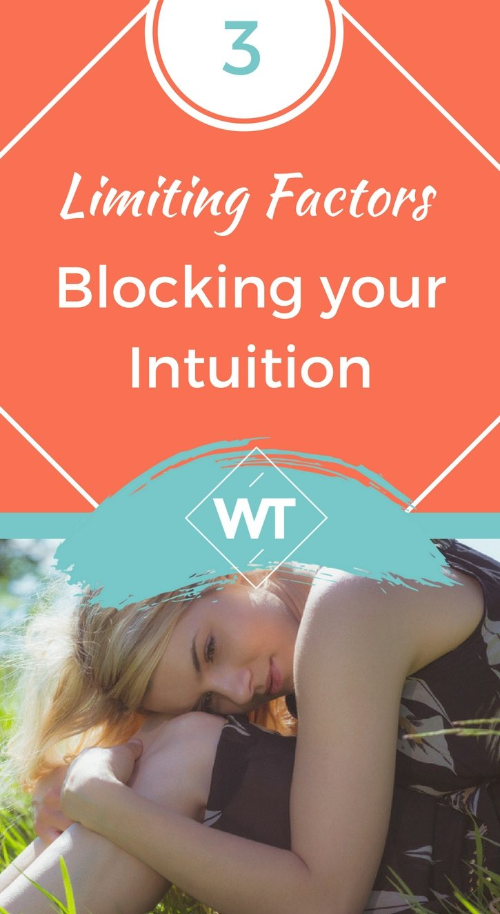 3 Limiting Factors Blocking your Intuition