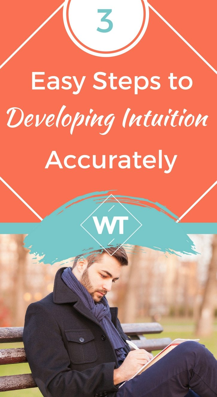3 Easy Steps to Developing Intuition Accurately
