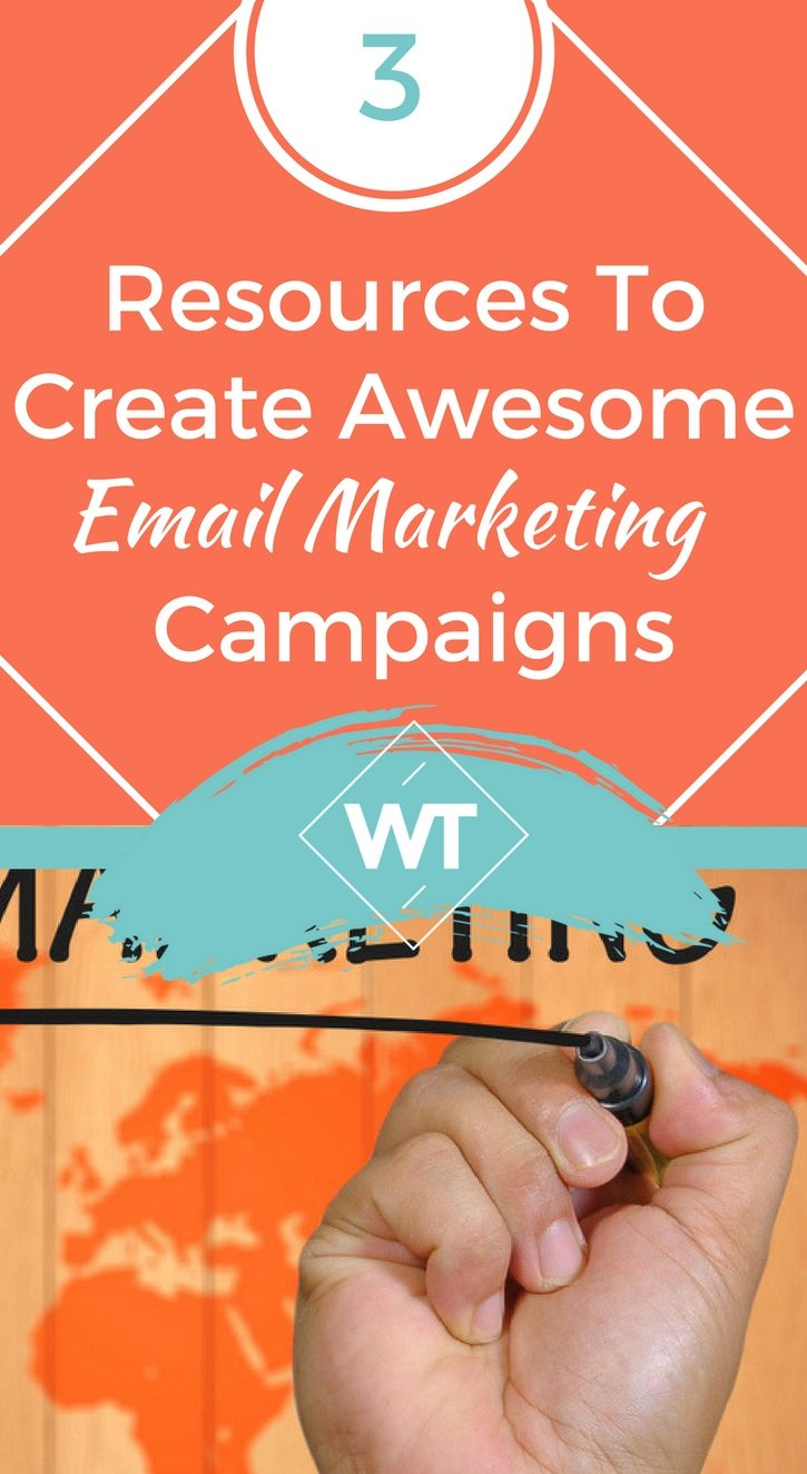 3 Resources To Create Awesome Email Marketing Campaigns